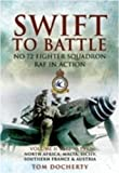 Tom Docherty Swift to Battle: 72 Fighter Squadron RAF in Action: North Africa 1942-1947, North Africa, Malta, Sicily, Southern France and Austria v. 2