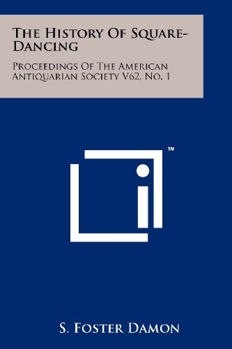 The History of Square-Dancing: Proceedings of the American Antiquarian Society V62, No. 1