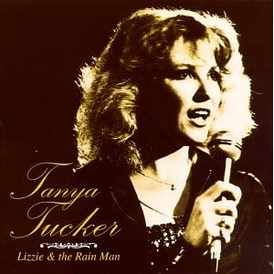 Tanya Tucker - Lizzie & The Rain Man