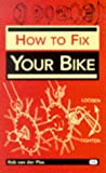 How to Fix Your Bike (Bicycle Books)