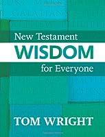 New Testament Wisdom: For Everyone
