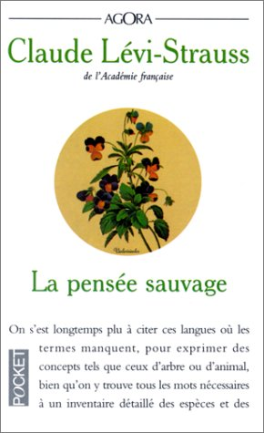 Claude Lévi-Strauss - La Pensée Sauvage