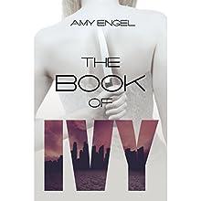 The Book of Ivy | Livre audio Auteur(s) : Amy Engel Narrateur(s) : Taylor Meskimen