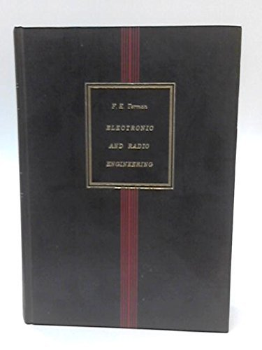 Electronic and Radio Engineering (Electrical & Electronic Engineering) by F.E. Terman (1955-12-01)