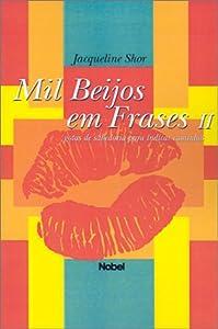 Mil Beijos Em Frases: Gotas de Sabedoria Para Indicar Caminhos