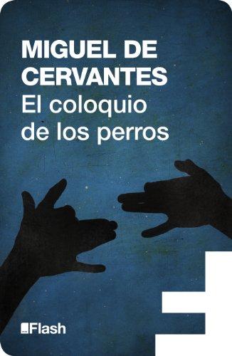 El coloquio de los perros por Miguel de Cervantes