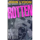 The Autobiography - Rotten: No Irish, No Blacks, No Dogs - Authorised Autobigraphy of Johnny Rottenby John Lydon