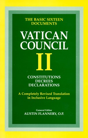 Vatican Council II: Constitutions, Decrees, Declarations...