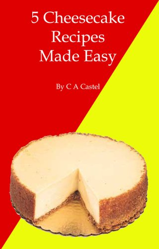 Free Kindle Book : 5 Cheesecake Recipes Made Easy