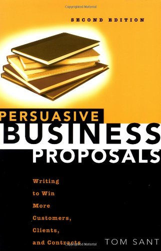 Persuasive Business Proposals: Writing to Win More...
