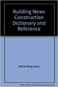 Building news construction dictionary and reference for Building dictionary