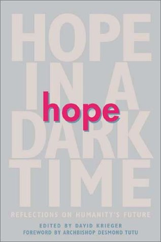 Hope in a Dark Time: Reflections on Humanity's Future