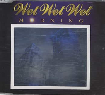 Wet Wet Wet - Morning - Zortam Music