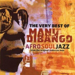Manu DiBango - The Very Best of Manu Dibango: Afrosouljazz from the Original Makossa Man - Zortam Music