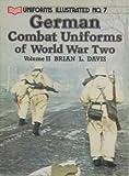 German Combat Uniforms of World War II, Vol 2 (Uniforms Illustrated No 7) (0853686661) by Brian L. Davis