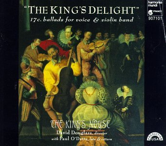 The King's Delight: 17th Century Ballads for Voice & Violin Band by The King's Noyse, Samuel Scheidt, William Brade, Thomas Simpson and Michael Praetorius