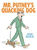 Mr. Putney&#39;s Quacking Dog