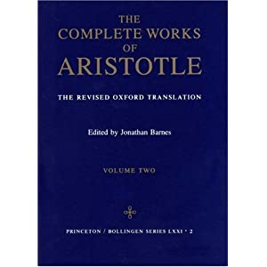 The Complete Works of Aristotle: The Revised Oxford Translation, Vol. 2 (Bollingen Series LXXI-2)