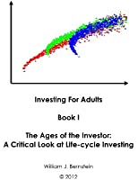 The Ages of the Investor: A Critical Look at Life-cycle Investing (Investing for Adults Book 1) (English Edition)