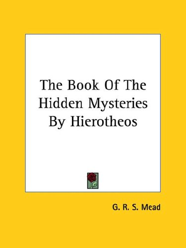 The Book of the Hidden Mysteries by Hierotheos, G. R. S. MEAD