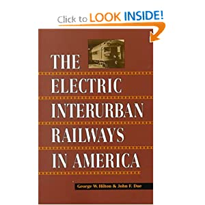 The Electric Interurban Railways in America George Hilton and John Due