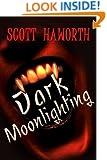 Dark Moonlighting (Volume 1)