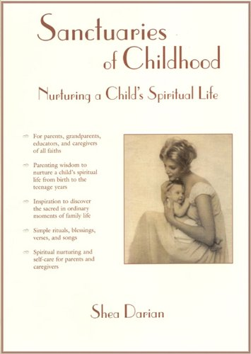 Sanctuaries of Childhood: Nurturing a Child's Spiritual Life, Darian, Shea