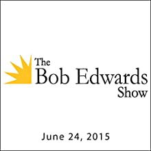 The Bob Edwards Show, Neil Gaiman, Daniel Handler, and Eoin Colfer, June 24, 2015  by Bob Edwards Narrated by Bob Edwards
