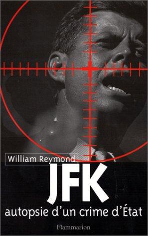 JFK : autopsie d'un crime d'Etat