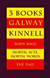Three Books: Body Rags/ Mortal Acts Mortal Words/The Past (0395680883) by Kinnell, Galway