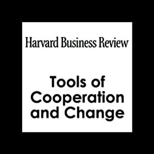 Tools of Cooperation and Change (Harvard Business Review) | [Clay Christensen, Matt Marx, Howard Stevenson]