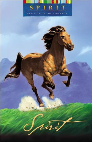 Spirit: Stallion of the Cimarron Novel (Dreamworks)