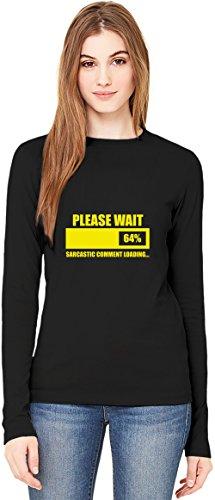 Please Wait Sarcastic Comment Is Loading T-Shirt da Donna a Maniche Lunghe Long-Sleeve T-shirt For Women| 100% Premium Cotton| DTG Printing| XX-Large