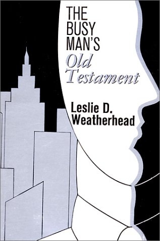 Busy Man's Old Testament, LESLIE D. WEATHERHEAD