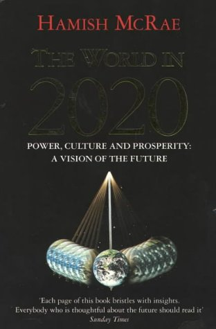 The World in 2020: Power, Culture and Prosperity, Hamish McRae