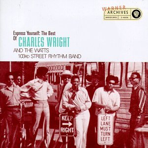 Charles Wright & The Watts 103rd Street Rhythm Band - Express Yourself: The Best of Charles Wright - Zortam Music