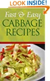 Fast And Easy Cabbage Recipes: An Guide To An Healthy And Natural Diet