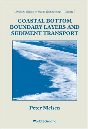 Coastal Bottom Boundary Layers and Sediment Transport (Advanced Series on Ocean Engineering (Paperback))