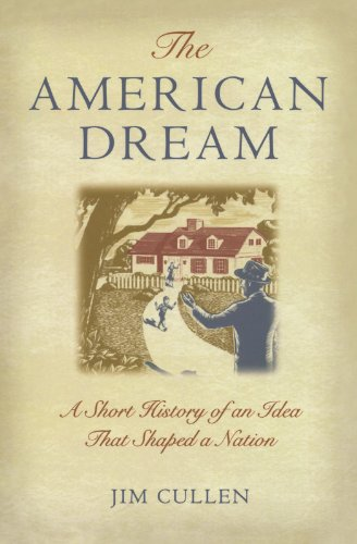 The American Dream: A Short History of an Idea that...