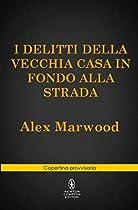 I DELITTI DELLA VECCHIA CASA IN FONDO ALLA STRADA (ENEWTON NARRATIVA) (ITALIAN EDITION)