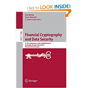 Financial Cryptography and Data Security: FC 2012 Workshops, USEC and WECSR 2012, Kralendijk, Bonaire, March 2, 2012, Revised Selected Papers (Lecture ... Computer Science / Security and Cryptology)