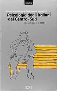 Psicologia degli italiani del centro-sud. Tipi, vizi