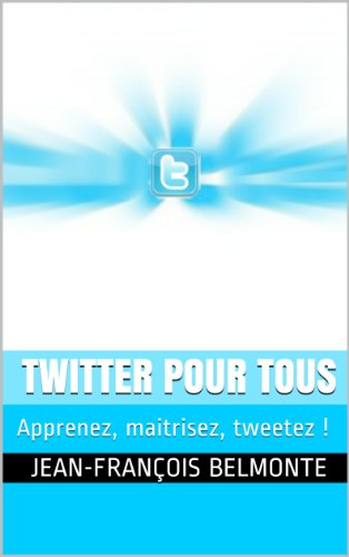 Couverture du livre Twitter pour tous : le guide pour démarrer et maitriser Twitter