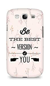 Amez Be the Best version of Yourself Back Cover For Samsung Galaxy S3 i9300