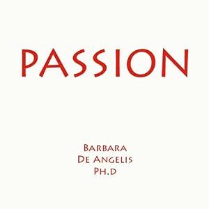 Passion | [Barbara De Angelis]
