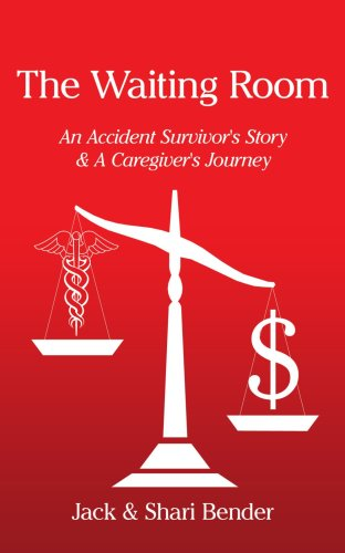 The Waiting Room: An Accident Survivor'S Story & A Caregiver'S Journey