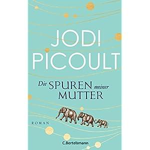 Die Spuren meiner Mutter: Roman
