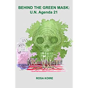 Behind The Green Mask - UN Agenda 21