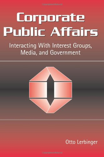 Corporate Public Affairs: Interacting With Interest...
