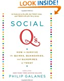 Social Q's: How to Survive the Quirks, Quandaries, and Quagmires of Today